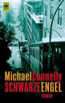Schwarze Engel - Michael Connelly