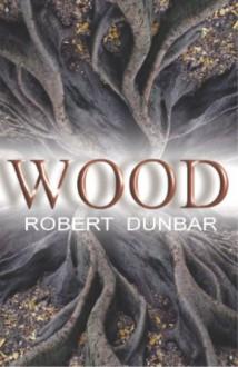 Wood - Robert Dunbar