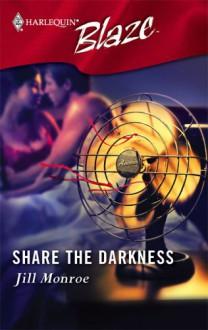 Share the Darkness (Harlequin Blaze, #245) - Jill Monroe