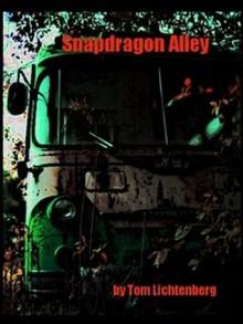 Snapdragon Alley - Tom Lichtenberg