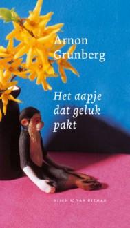 Het aapje dat geluk pakt - Arnon Grunberg