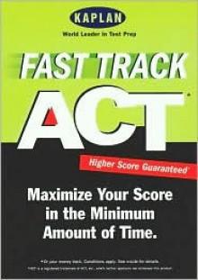Kaplan Fast Track ACT - Kaplan Inc.