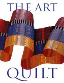 The Art Quilt - Robert Shaw