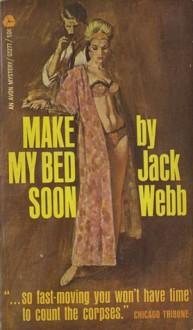 Make My Bed Soon - Jack Webb
