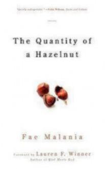 The Quantity of a Hazelnut - Fae Malania, Lauren F Winner
