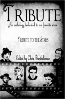 Tribute to the Stars - David Perlmutter, Dustin Reade, Mark Anthony Crittenden, Adam Francis Smith, J.R. Poulter, J.R. McRae, Jan Turner-Jones, Voicu Mihnea Simandan, Andy Echevarria, Jason D. Brawn, W. J. Rosser, Kenneth C. Goldman, Dorothy Davies, Jessica Bell, Red Morgan, Stephanie L. Morr