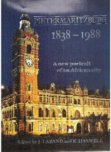 Pietermaritzburg 1838-1988: A New Portrait of an African City - John Laband