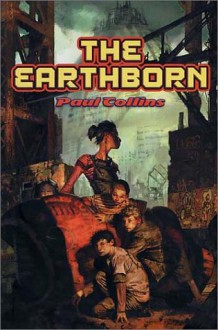 The Earthborn (The Earthborn Wars, #1) - Paul Collins
