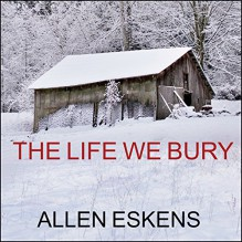 The Life We Bury - Allen Eskens, Zach Villa