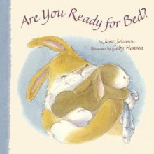 Are You Ready for Bed? - Jane Johnson, Gaby Hansen