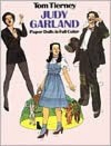Judy Garland Paper Dolls in Full Color - Tom Tierney