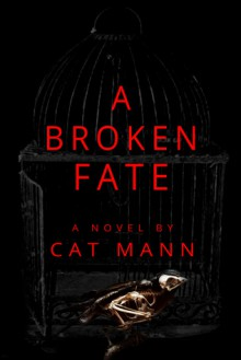A Broken Fate - Cat Mann