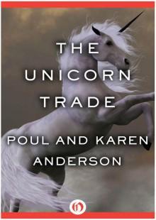 The Unicorn Trade - Poul Anderson, Karen Anderson
