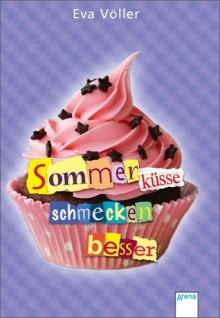 Sommerküsse schmecken besser - Eva Völler