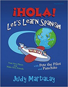 ¡hola! Let's Learn Spanish POD: Visit New Places and Make New Friends - Judy Martialay