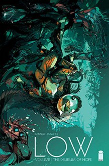 Low Volume 1: The Delirium of Hope - Greg Tocchini,Rick Remender