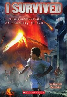 I Survived #10: I Survived the Destruction of Pompeii, AD 79 - Lauren Tarshis