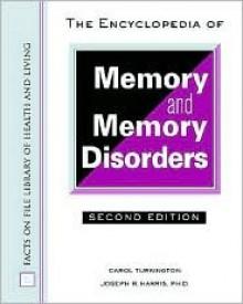 The Encyclopedia of Memory and Memory Disorders - Carol Turkington, Joseph R. Harris