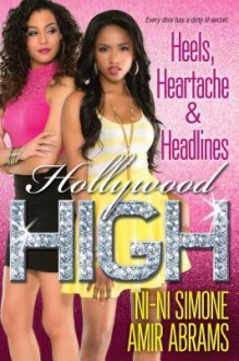 Heels, Heartache & Headlines (Hollywood High) - Amir Abrams,Ni-Ni Simone