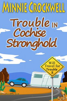 Trouble in Cochise Stronghold (Will Travel for Trouble Series Book 8) - Minnie Crockwell