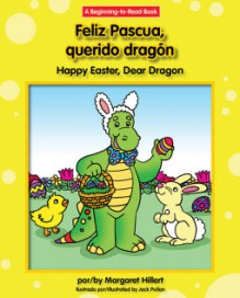 Feliz Pascua, Querido Dragon / Happy Easter, Dear Dragon (Dear Dragon Bilingual) - Margaret Hillert,Jack Pullan