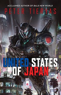 United States of Japan - Peter Tieryas