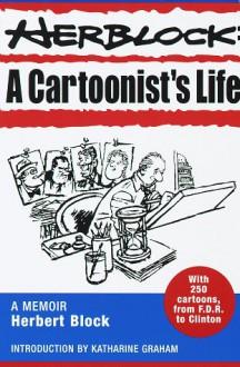 Herblock: A Cartoonist's Life - Herbert Block