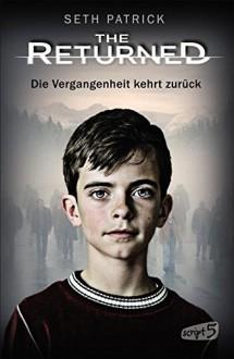 The Returned - Die Vergangenheit kehrt zurück - Seth Patrick,Bea Reiter