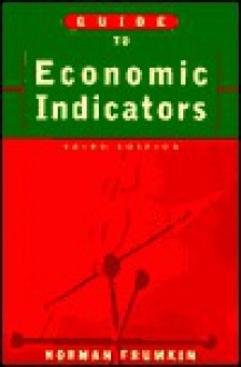 Guide to Economic Indicators - Norman Frumkin