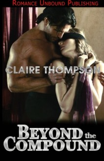 Beyond the Compound - Claire Thompson