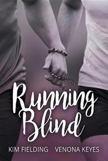 Running Blind - Venona Keyes,Kim Fielding