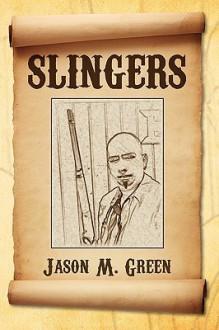 Slingers - Jason Green
