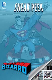 DC Sneak Peek: Bizarro (2015) #1 - Heath Corson, Gustavo Duarte