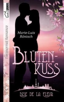 Blütenkuss - Bise de la Fleur - Marie-Luis Rönisch
