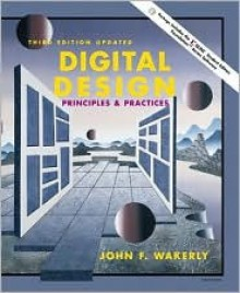 Digital Design: Principles and Practices and Xilinx 4.2i Student Package - John F. Wakerly
