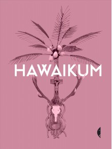 Hawaikum.W poszukiwaniu istoty piękna - praca zbiorowa, Agata Pankiewicz, Marta Miskowiec, Monika Kozień