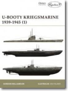 U-Booty Kriegsmarine 1939-1945 - Gordon Williamson, Maciej Borchardt