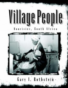 Village People - Nourivier, South Africa - Gary I. Rothstein