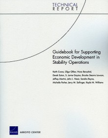 Guidebook for Supporting Economic Development in Stability Operations - Keith Crane, Olga Oliker, Nora Bensahel, Derek Eaton, S. Jamie Gayton