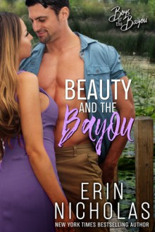 Beauty and the Bayou (Boys of the Bayou, #3) - Erin Nicholas