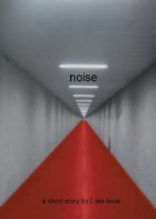 Noise - L. Lee Lowe