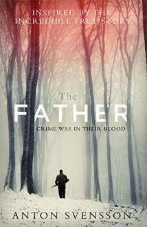 The Father (Made in Sweden) - Anton Svensson