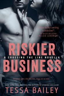 Riskier Business - Tessa Bailey