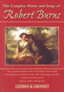 Complete Poems and Songs of Robert Burns - Robert Burns