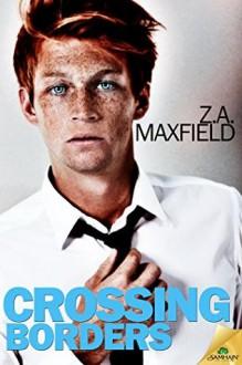 Crossing Borders - Z.A. Maxfield