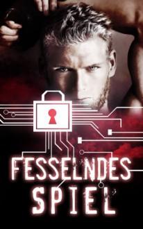 Fesselndes Spiel - Francisca Dwaine