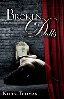 Broken Dolls - Kitty Thomas