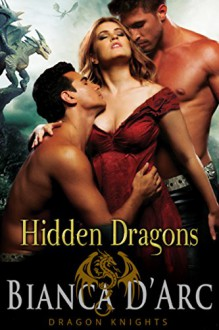 Hidden Dragons: Dragon Knights - Bianca D'Arc