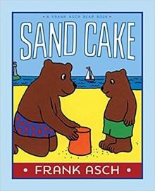 Sand Cake (A Frank Asch Bear Book) by Frank Asch (2015-03-10) - Frank Asch