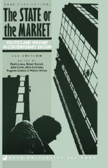 The State or the Market: Politics and Welfare in Contemporary Britain - Martin Loney